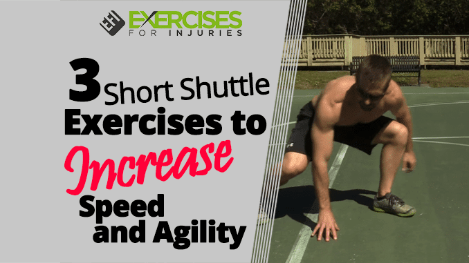 3 Short Shuttle Exercises to Increase Speed and Agility