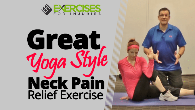 Great Yoga Style Neck Pain Relief Exercise