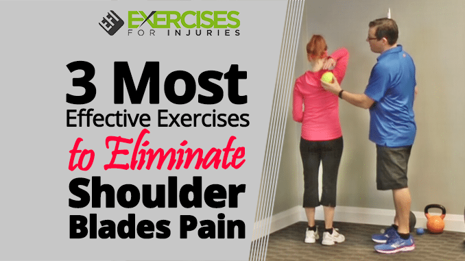 3 Most Effective Exercises to Eliminate Shoulder Blades Pain