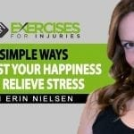 4 Simple Ways To Boost Your Happiness and Relieve Stress