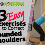 3 Easy Exercises to Correct Rounded Shoulders