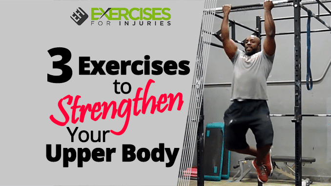 3 Exercises to Strengthen Your Upper Body