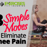 3 Simple Moves to Eliminate Knee Pain