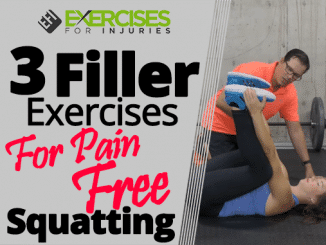3 Filler Exercises For Pain Free Squatting