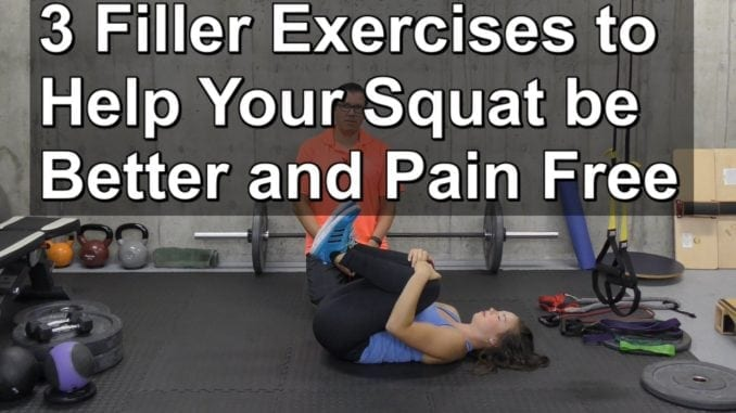 3 Filler Exercises to Help Your Squat be Better and Pain Free
