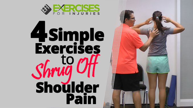 4 Simple Exercises to Shrug Off Shoulder Pain