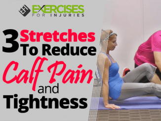 3 Stretches To Reduce Calf Pain and Tightness
