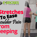 4 Stretches To Ease Shoulder Pain From Sleeping