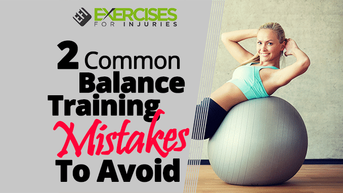 2 Common Balance Training Mistakes To Avoid