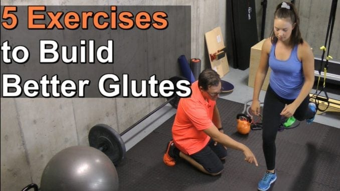 5 Exercises to Build Better Glutes
