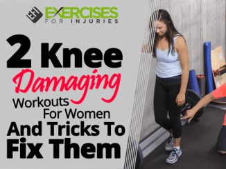 2 Knee Damaging Workouts For Women And Tricks To Fix Them