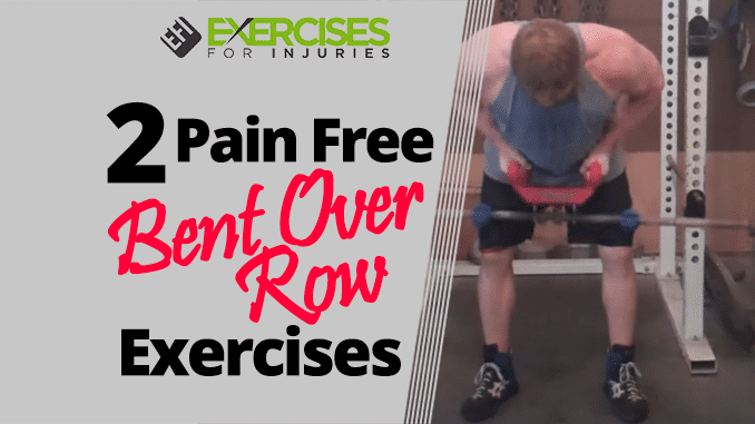 2 Pain Free Bent Over Row Exercises