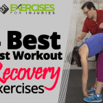 4 Best Post-workout Recovery Exercises