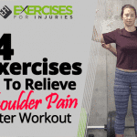 4 Exercises To Relieve Shoulder Pain After Workout