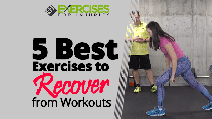 5 Best Exercises to Recover from Workouts