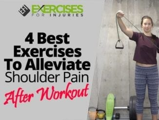 4 Best Exercises To Alleviate Shoulder Pain After Workout