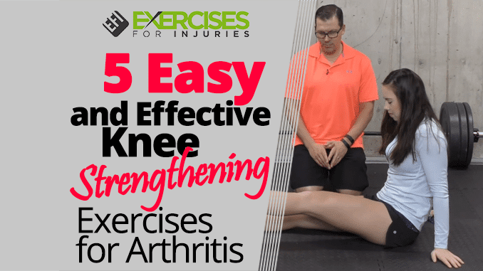 5 Easy and Effective Knee Strengthening Exercises for Arthritis