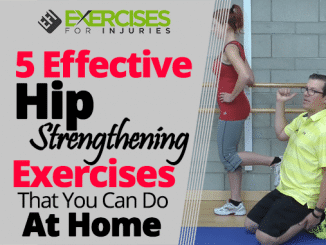 5 Effective Hip Strengthening Exercises That You Can Do At Home