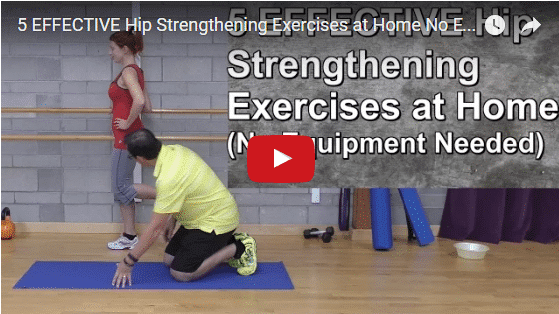 YT vid – 5 EFFECTIVE Hip Strengthening Exercises at Home
