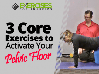 3 Core Exercises to Activate Your Pelvic Floor