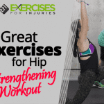 4 Great Exercises for Hip-strengthening Workout