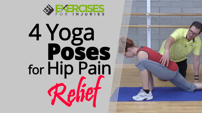 4 Yoga Poses for Hip Pain Relief