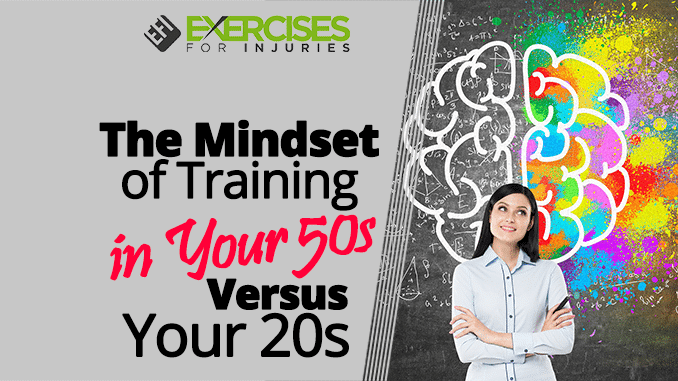 The Mindset of Training in Your 50s Versus Your 20s