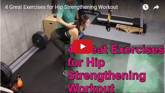 YT vid – 4 Great Exercises for Hip Strengthening Workout