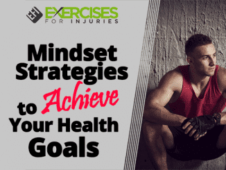 Mindset Strategies to Achieve Your Health Goals