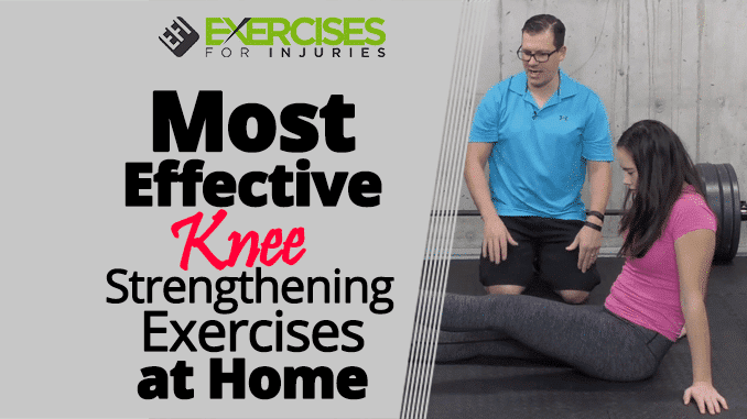Most Effective Knee Strengthening Exercises at Home