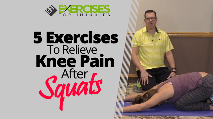 5 Exercises To Relieve Knee Pain After Squats