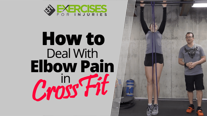 How to Deal With Elbow Pain in CrossFit