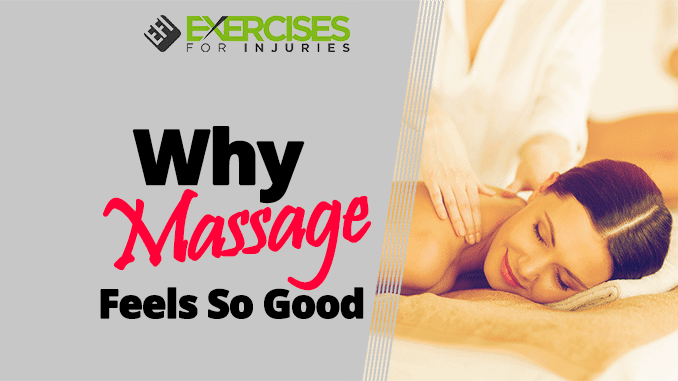 Why Massage Feels So Good