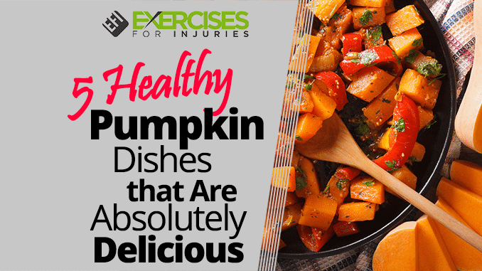 5 Healthy Pumpkin Dishes that Are Absolutely Delicious