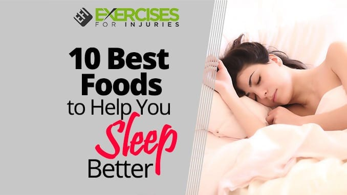 10 Best Foods to Help You Sleep Better