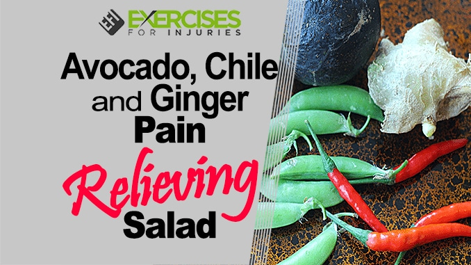 Avocado Chile and Ginger Pain Relieving Salad