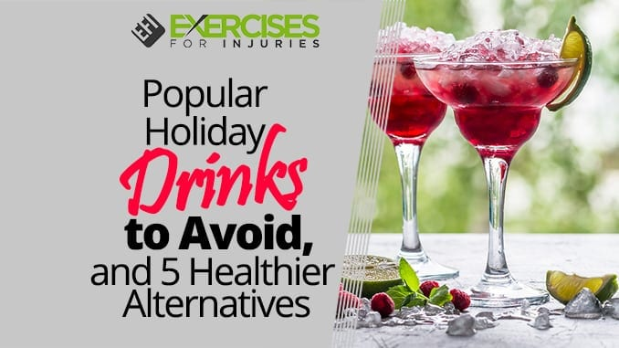 Popular Holiday Drinks to Avoid, and 5 Healthier Alternatives