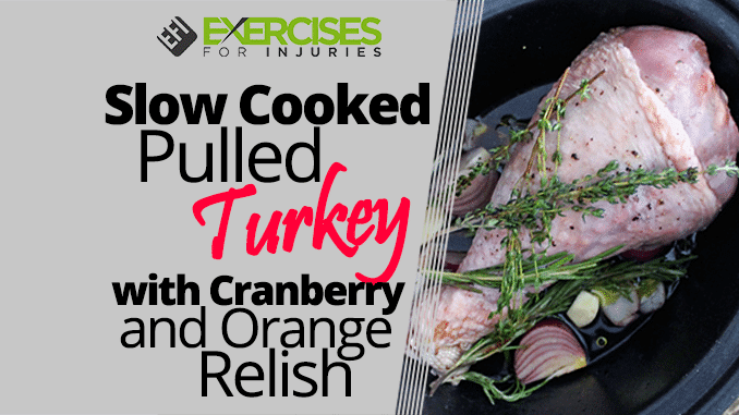 Slow Cooked Pulled Turkey with Cranberry and Orange Relish