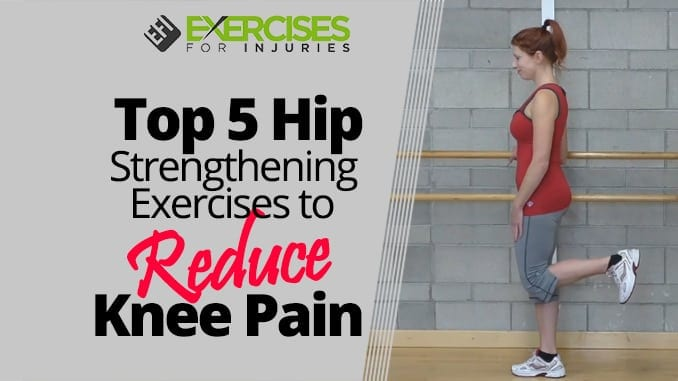 Top 5 Hip Strengthening Exercises to Reduce Knee Pain