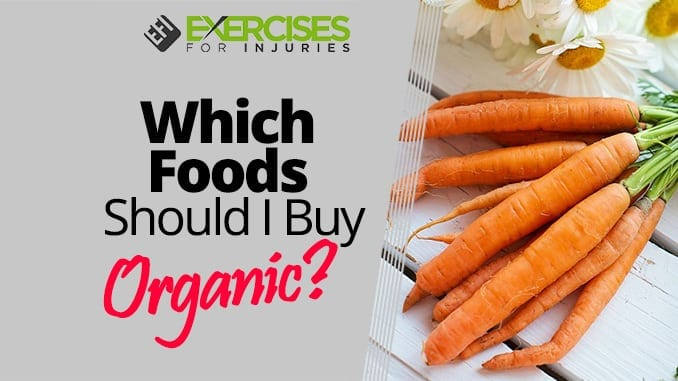 Which Foods Should I Buy Organic