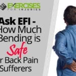 Ask EFI – How Much Bending Is Safe for Back Pain Sufferers