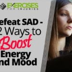 Defeat SAD — 12 Ways to Boost Energy and Mood