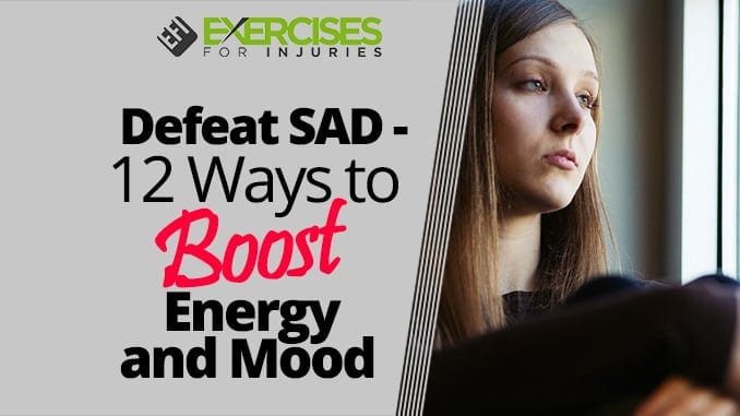 Defeat SAD-12 Ways to Boost Energy and Mood
