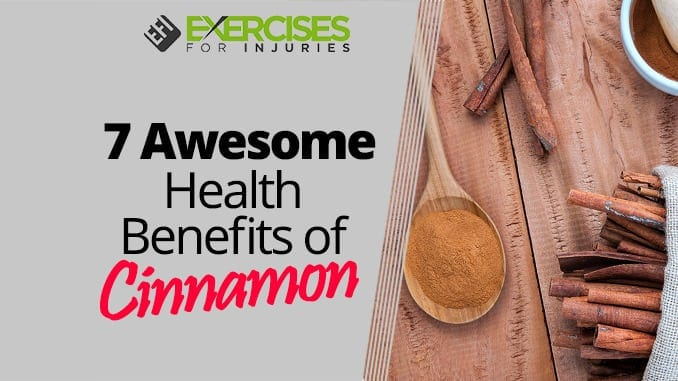7 Awesome Health Benefits of Cinnamon