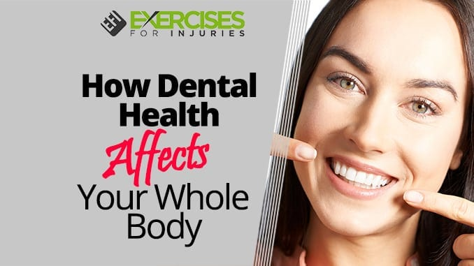How Dental Health Affects Your Whole Body