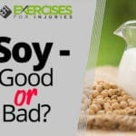Soy – Good or Bad?
