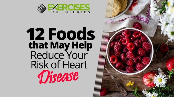 12 Foods that May Help Reduce Your Risk of Heart Disease