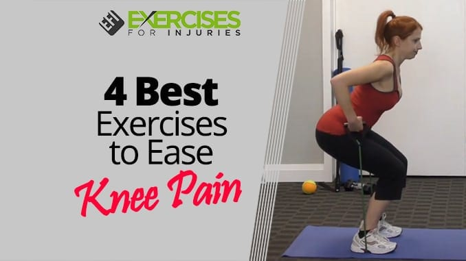 4 Best Exercises to Ease Knee Pain