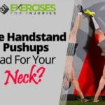 Are Handstand Pushups Bad for Your Neck?