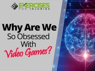 Why Are We So Obsessed With Video Games